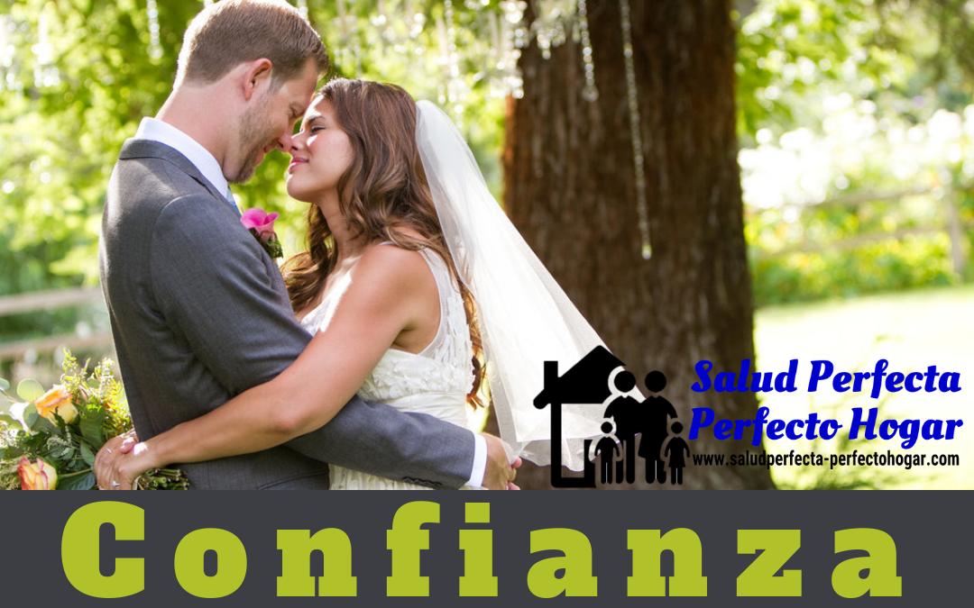 Consejos Para Un Matrimonio Feliz. CONFIANZA - Salud Perfecta - Perfecto Hogar