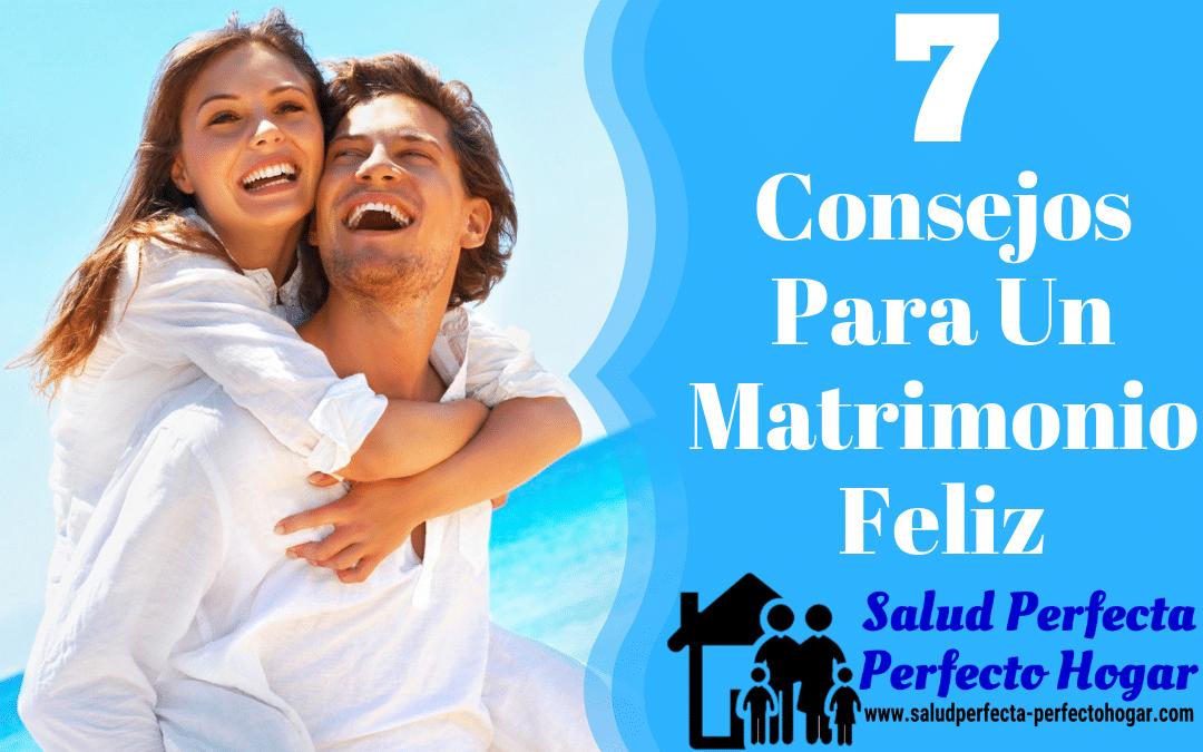 Consejos Para Un Matrimonio Feliz. Salud Perfecta - Perfecto Hogar