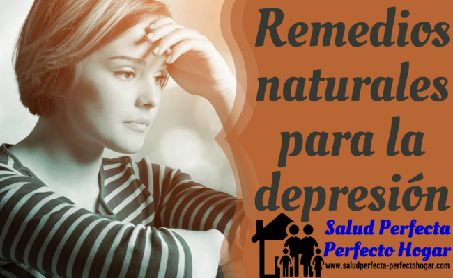 Remedios naturales para la depresión. Salud Perfecta - Perfecto Hogar